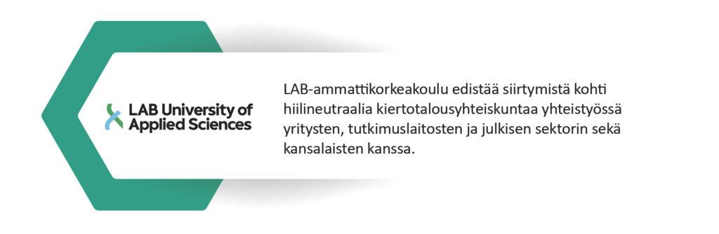 LAB-ammattikorkeakoulu edistää siirtymistä kohti hiilineutraalia kiertotalousyhteiskuntaa yhteistyössä yritysten, tutkimuslaitosten ja julkisen sektorin sekä kansalaisten kanssa.