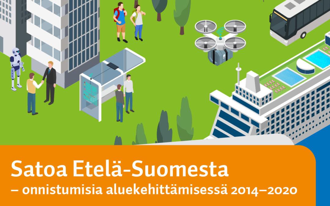 Satoa Etelä-Suomesta – onnistumisia aluekehittämisessä 2014–2020